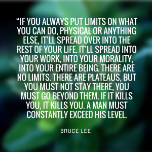 """If you always put limits on what you"